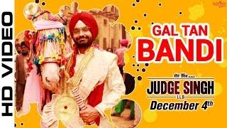 Gal Tan Bandi - Ravinder Grewal - Judge Singh LLB - Latest Punjabi Songs 2015 - Full HD Video