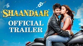 Shaandaar | Official Trailer | Shahid Kapoor | Alia Bhatt | Pankaj Kapur