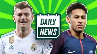Toni Kroos transfer to Manchester United? & Neymar to stay at PSG  | Daily Football News