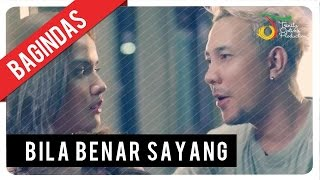 Bagindas - Bila Benar Sayang | Official Video Clip
