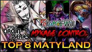 Force of Will | Top 8 Maryland ARG States Mykage Control (Octubre 2016 New Frontiers)