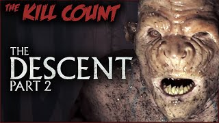 The Descent Part 2 (2009) KILL COUNT