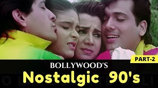 Bollywood's Nostalgic 90's | Evergreen Songs | Heart Touching Hindi Songs | Part - 2