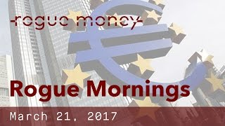 "Rogue Mornings with ""V"" & CJ - Europe Pivot, China/Israel & The Russians Did It (03/22/2017)"