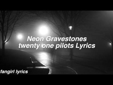 Neon Gravestones || twenty one pilots Lyrics