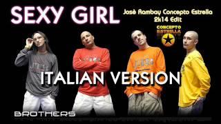 Brothers - Sexy Girl (Josè Rambay Concepto Estrella 2k14 ITALIAN VERSION Edit)