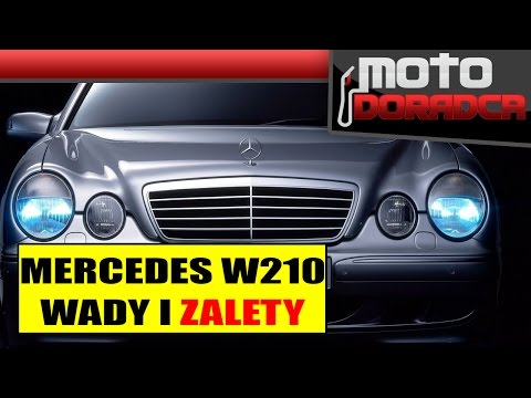 Mercedes W210 E KLASA WADY I ZALETY MOTO DORADCA