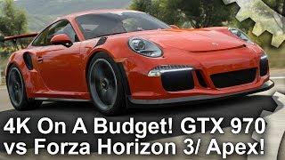 4K On A Budget: GTX 970 vs Forza Horizon 3/ Forza Motorsport 6 Apex!