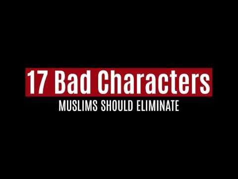 Xxx Mp4 17 Bad Characters Muslims Should Eliminate 3gp Sex