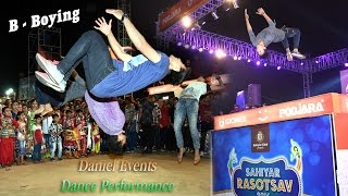 Daniel Events B Boying 2016 Dance Performance @ Sahiyar Club 2016 day 06