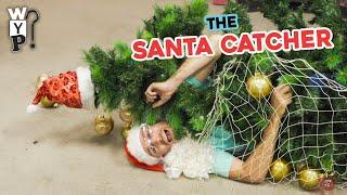 The Santa Catcher Machine   What's Your Problem