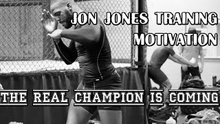 Jon Jones Training Motivation NEW | The Real Champ Is Coming