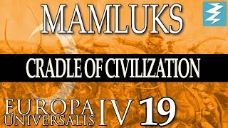 EMPIRE DISMANTLED [19] - MAMLUKS - Cradle of Civilization EU4 Paradox Interactive
