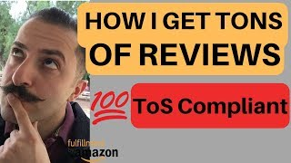 How I get Tons Of Reviews ToS Compliant - Amazon FBA 2019