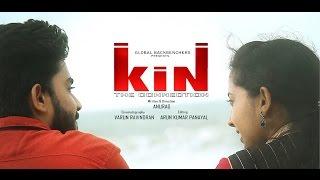 KIN   കിന് │ The Connection │New Malayalam Short Film 2016