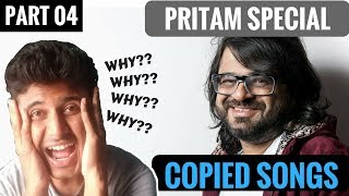 Copied Bollywood Songs | Plagiarism in Bollywood Music | Pritam Special |  Part 04