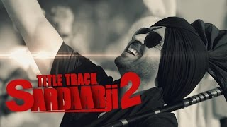 Sardaarji 2 (Title Song) | Diljit Dosanjh, Sonam Bajwa, Monica Gill | Releasing on 24th June