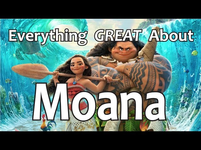 Everything GREAT About Moana!