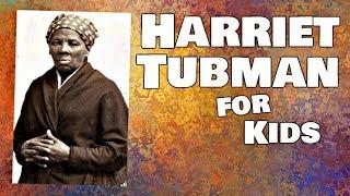 Harriet Tubman for Kids