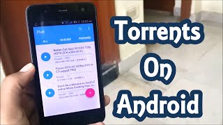 How to Use Torrents On Your Android Phone|Tablet (Updated)