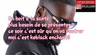 Keblack - à ta santé(  paroles/ lyrics )