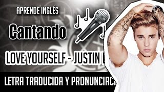 Justin Bieber - Love Yourself (Official Video Lyrics) Letra Ingles + Pronunciacion