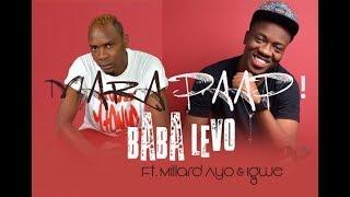 Baba Levo ft Millard Ayo --  Mara Paap [official video]