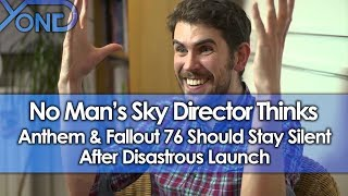No Man's Sky Director Thinks Anthem & Fallout 76 Should Stay Silent After Disastrous Launch