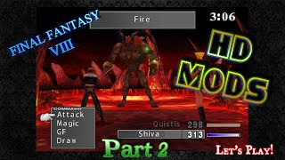 Final Fantasy VIII - HD Mods [Part 2] Let's Play STEAM - Ifrit