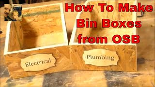 How to make bin boxes from scrap OSB