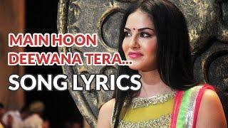 Main Hoon Deewana Tera Song Lyrics   Arijit Singh   Ek Paheli Leela (2015)