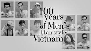 100 years of Men's Hairstyles | Vietnam - Đàn ông Việt Nam và các kiểu tóc qua 100 năm