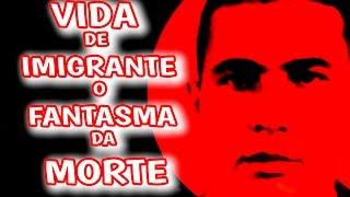 VIDA DE IMIGRANTE O FANTASMA DA MORTE =( JEAN CHARLES DE MENEZES