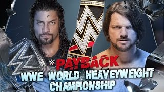 WWE Payback 2016 - Roman Reigns Vs AJ Styles (World Heavyweight Championship) Match HD