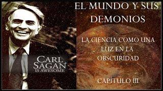 EL MUNDO Y SUS DEMONIOS, Carl Sagan. Cap. III