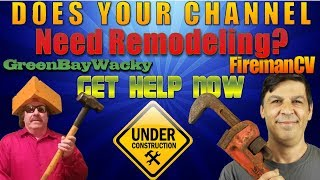 Need Help With Your Channel? - Live Reviews and tips - FiremanCV and Wacky to The Rescue