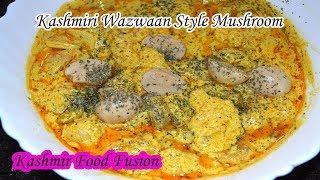Kashmiri wazwaan style Mushroom || Mushroom Yakhni ||  مشروم يكھني || Kashmir Food Fusion