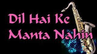 Dil Hai ke Manta Nahi||Kumar Sanu|| Anuradha Paudwal ||Best Saxophone Cover ||High Quality