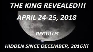 AFTER 17 MONTHS... THE KING REVEALED!!! APRIL 24-25, 2018