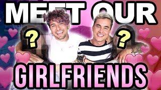 MEET OUR GIRLFRIENDS (WHO'S THE BETTER BOYFRIEND?)