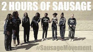 Can you take 2 HOURS of SAUSAGE?  #SausageMovement