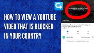 (MOST VIEWED VIDEO) How To View A YouTube Video That Is Blocked In Your Country