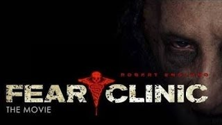 Fear Clinic 2014 Full Movie 720p