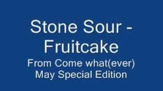 Stone Sour - fruitcake