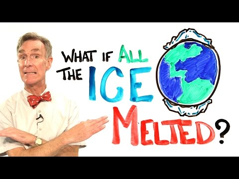 What If All The Ice Melted On Earth ft. Bill Nye