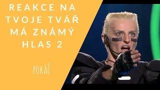 REAKCE NA 'TVOJE TVÁŘ MÁ ZNÁMÝ HLAS 2'