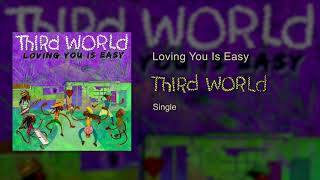 Third World - Loving You Is Easy (Official Audio)