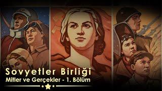 1917 Ekim Devriminin 100. Yılında Sosyalist Sovyetler Birliği (SSCB), Mitler Ve Gerçekler