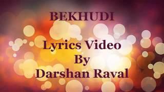 BEKHUDI (Teraa Surroor) Darshan Raval - Full Lyrics Video