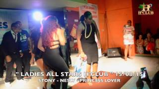 Ladies all stars H'Club - STONY, NESLY, PRINCESS LOVER Extrait 15/08/15